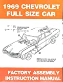 COMPLETE & UNABRIDGED 1969 CHEVROLET PASSENGER CAR FACTORY ASSEMBLY INSTRUCTION MANUAL - Including - Biscayne, Bel Air, Brookwood, Impala, Caprice, Kingwood, Kingwood Estate, and Townsman.- CHEVY 69