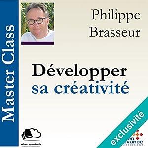 Développer sa créativité (Master Class) Hörbuch