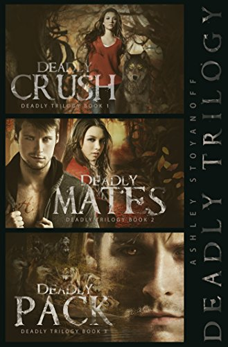 Deadly Trilogy: Complete Series: Books 1-3