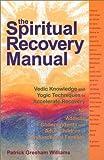 The Spiritual Recovery Manual, Patrick Gresham, 0970907818