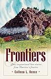 Frontiers, Colleen L. Reece, 1577486439