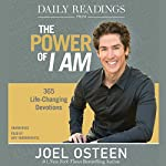Daily Readings from The Power of I Am: 365 Life-Changing Devotions | Joel Osteen