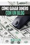 https://libros.plus/como-ganar-dinero-con-un-blog-5-maneras-y-sistemas-para-monetizar-un-blog/