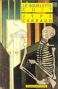 Le Squelette cuit par Jypé Carraud
