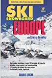 Ski Snowboard Europe: Best Ski Vacations at Over 75 European Ski Resorts, 14th Edition
