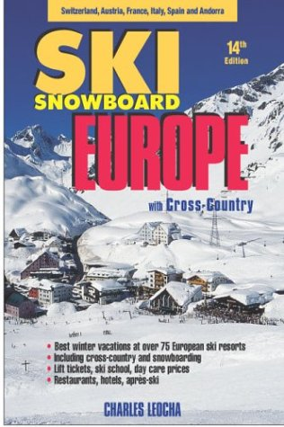 SkiSnowboard Europe: Best Ski Vacations at over 75 European Ski Resorts (Best Snow Resorts In The World)