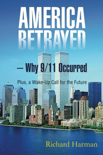 America Betrayed - Why 9/11 Occurred