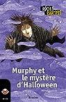 Murphy et le mystère d'Halloween: Récits Express, des histoires pour les 10 à 13 ans par Espinosa
