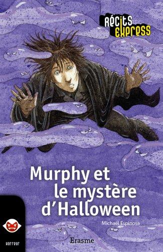 Murphy et le mystère d'Halloween: une histoire pour les enfants de 10 à 13 ans (Récits Express t. 19) (French ()