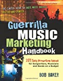 Guerrilla Music Marketing Handbook, Bob Baker, 097148385X