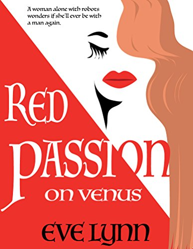 Red Passion on Venus: A woman alone with robot wonders if she