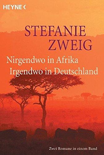 Nirgendwo in Afrika / Irgendwo in Deutschland: Zwei Romane in einem Band