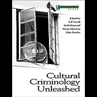 Cultural Criminology Unleashed (Criminology S)