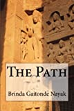 The Path is a story that revolves around the search for an actual path to salvation or Nirvana, laid down in the 5th century by Raksha, a Buddhist monk, around various ancient historic sites of Mumbai. Such an introspective route comprising o...