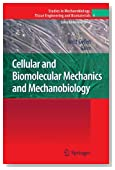 Cellular and Biomolecular Mechanics and Mechanobiology (Studies in Mechanobiology, Tissue Engineering and Biomaterials)