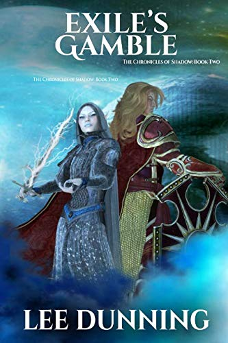 Exile's Gamble: The Chronicles of Shadow: Book Two (Volume 2) ()