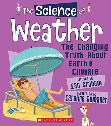 The Science of Weather: The Changing Truth About Earth's Climate (Science of the Earth)