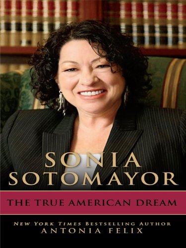 Sonia Sotomayor: The True American Dream (Thorndike Biography)