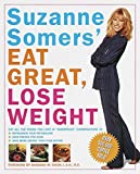 Suzanne Somers' Eat Great, Lose Weight: Eat All the Foods You Love in Somersize Combinations to Reprogram Your Metabolism, Shed Pounds for Good, and Have More Energy Than Ever Before