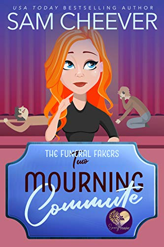 Mourning Commute (The Funeral Fakers Book 2) by [Cheever, Sam, Press, Sweet Promise]