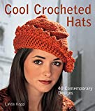 Cool Crocheted Hats: 40 Contemporary Designs