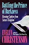 Battling the Prince of Darkness; Rescuing Captives from Satan's Kingdom, Evelyn Carol Christenson, 0981746764