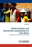 Political Parties and Democratic Consolidation in East Afric, Josh Maiyo, 3838365003