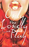 Only the Lonely Can Play, Eno, 0988628988
