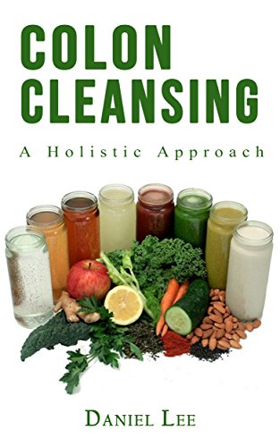 Colon Cleansing: A holistic Approach by [Lee, Daniel]