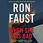 When She Was Bad | Ron Faust
