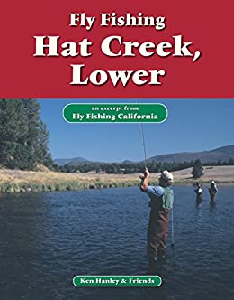 Fly fishing hat creek lower an excerpt from for Hat creek fishing