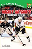 Hockey Hotshots: Young Stars of the NHL (All Aboard Reading)