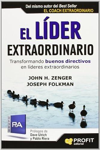 El líder extraordinario: Amazon.es: John H. Zenger, Joseph Folkman, Emili Atmetlla Benavent: Libros