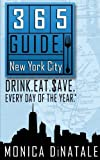 365 Guide New York City, Monica Dinatale, 1936449471