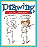 Drawing And Coloring Book: Coloring Books for Kids (Art Book Series)