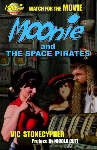 Book: Moonie and the Space Pirates by Vic Stonecypher