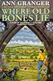 Front cover for the book Where Old Bones Lie by Ann Granger