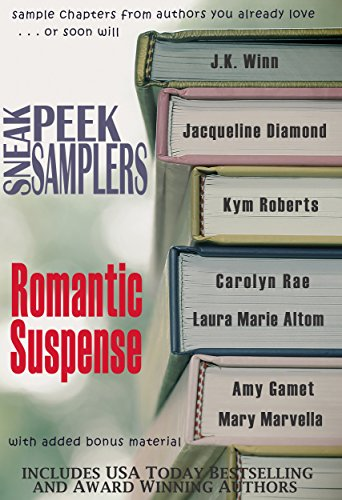 Sneak Peek Samplers: Romantic Suspense by [Diamond, Jacqueline, Winn, J.K., Roberts, Kym, Rae, Carolyn, Altom, Laura Marie, Gamet, Amy, Marvella, Mary]