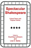 Spectacular Shakespeare 9780838639108