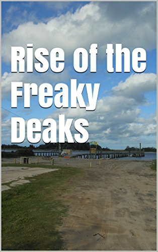 Rise of the Freaky Deaks: Tales from the Port, Book 1