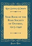 Amazon / Forgotten Books: Year Book of the Rose Society of Ontario, 1913 - 1940 Classic Reprint (Rose Society of Ontario)