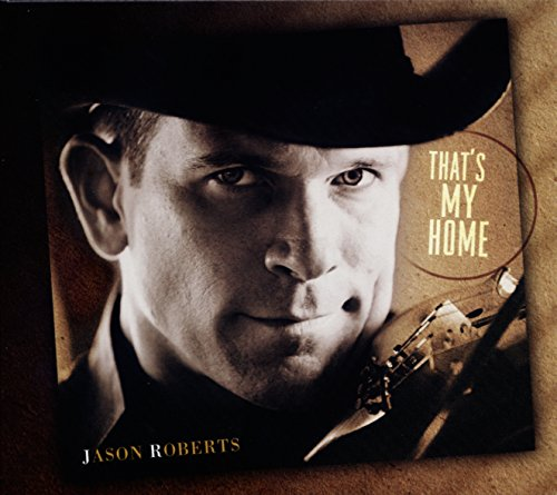 Jason Roberts: That's My Home by Roberts, Jason