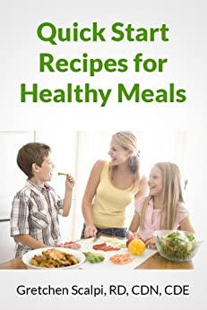 Quick Start Recipes For Healthy Meals by [Scalpi, Gretchen]