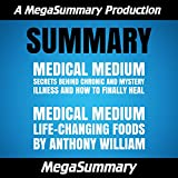 img - for Summary : Medical Medium & Medical Medium Life-Changing Foods by Anthony William book / textbook / text book
