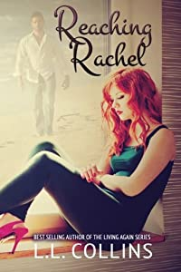 Reaching Rachel (Living Again) (Volume 2)
