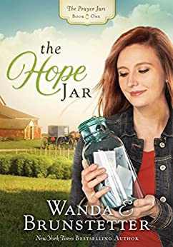 The Hope Jar (The Prayer Jars Book 1) by [Brunstetter, Wanda E.]