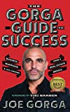 img - for The Gorga Guide to Success: Business, Marriage, and Life Lessons from a Real Estate Mogul and Real Husband of New Jersey book / textbook / text book