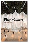 Play Matters (Playful Thinking)