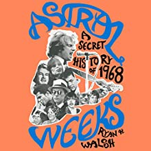 Astral Weeks Audiobook by Ryan H. Walsh Narrated by Stephen Hoye