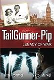 TailGunner-Pip: Legacy Of War (TailGunner Trilogy) (Volume 3)